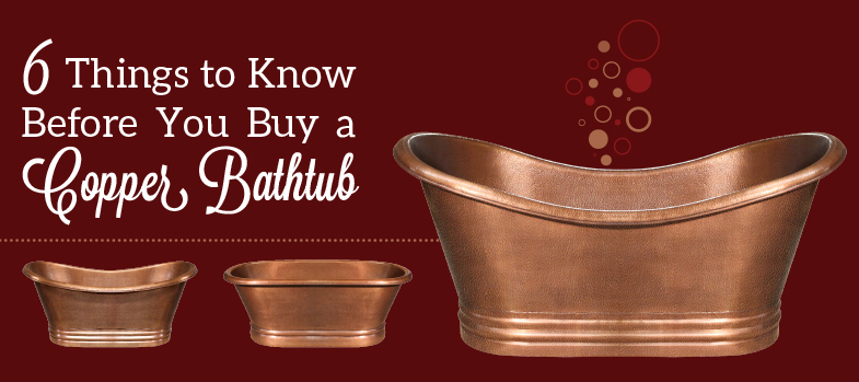Wonderful 6 Things To Know Before You Buy A Copper Bathtub
