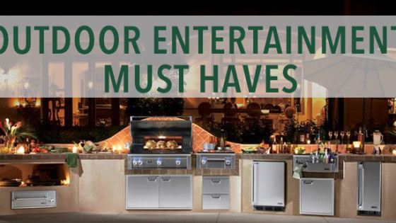 Outdoor Entertainment Must Haves   Kitchen Bath Trends